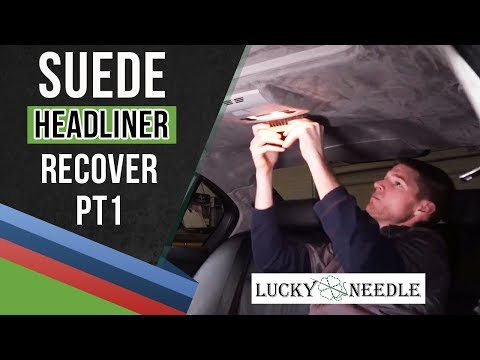 Suede Headliner - E90 BMW - How To | Part 1