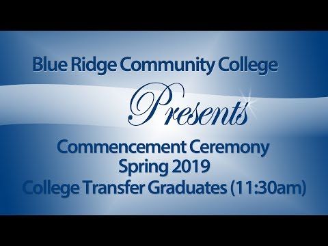Blue Ridge Community College Commencement Ceremony from 5/11/2019 @ 11:30