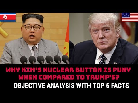 WHY KIM'S NUCLEAR BUTTON IS PUNY WHEN COMPARED TO TRUMP'S?