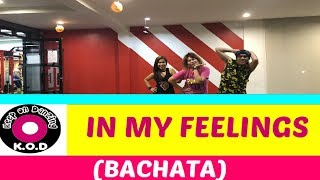 DRAKE - IN MY FEELINGS (BACHATA)| ZUMBA ® | KEEP ON DANZING (KOD)