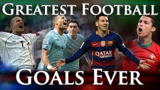 Greatest Football Goals Ever