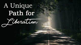 A Unique Path for Liberation