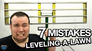 7 Mistakes beginners make when LEVELING their LAWN