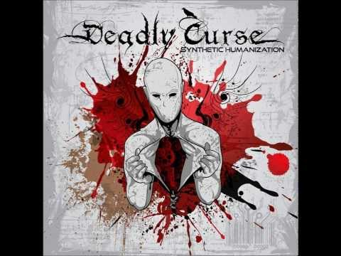 Deadly Curse - Synthetic Humanization [HD]