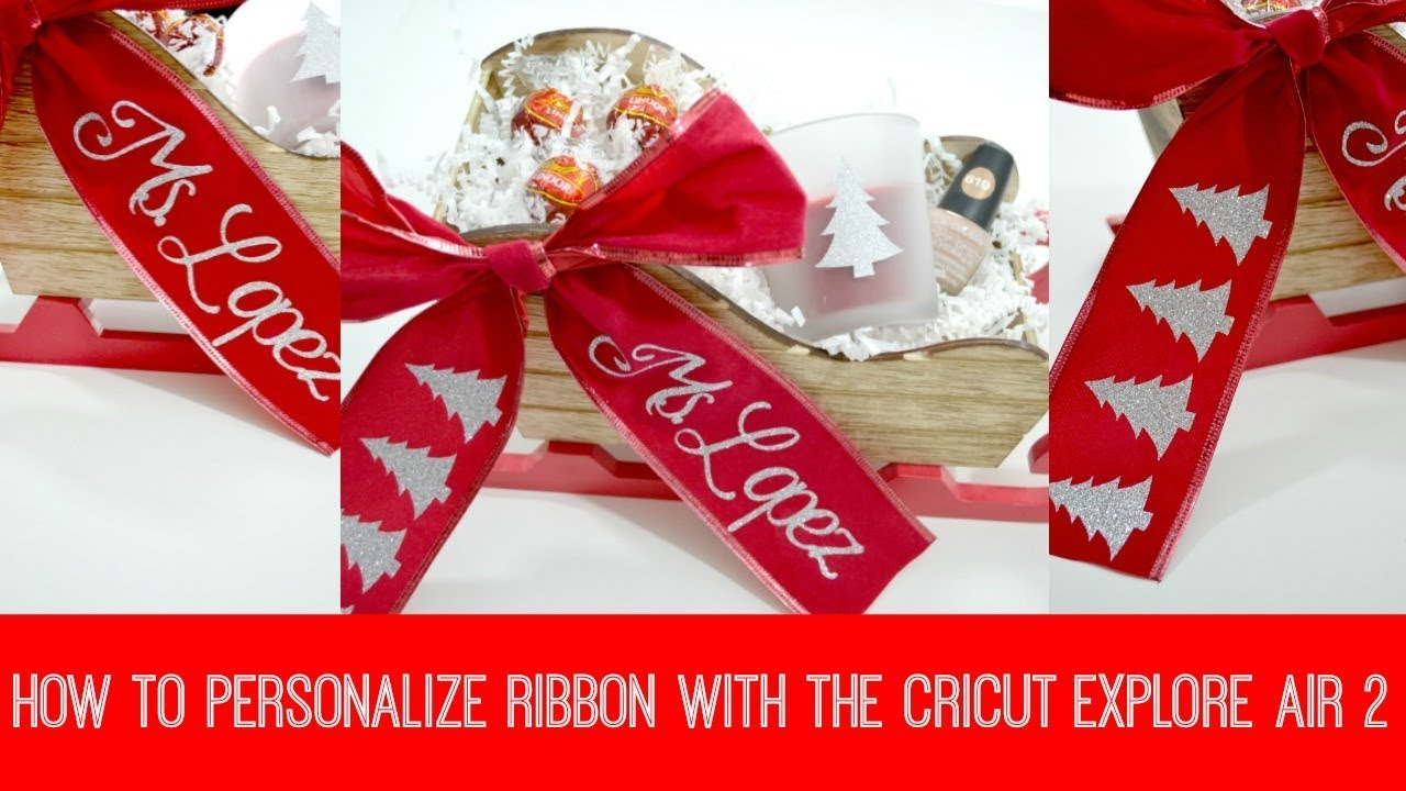 How To Personalize Ribbon With The Cricut Explore Air 2 Youtube