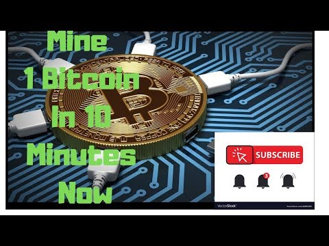 How To Mine 1 Bitcoin In 10 Minutes Without Investment   With Blockchain March 2020 Updated
