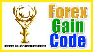 Forex Gain Code Review - Best Forex indicators for long-term trading