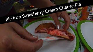 Campfire Dessert: Pie Iŗon Strawberry Cream Cheese Pie (Or any other fruit) aka Pudgy Pie