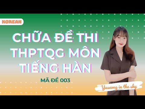Chữa đề thi THPTQG môn tiếng Hàn năm 2021   Mã đề 003   Yuseong in the sky