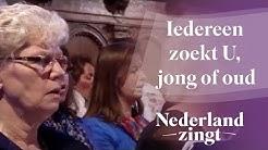 Nederland Zingt: Iedereen zoekt U, jong of oud