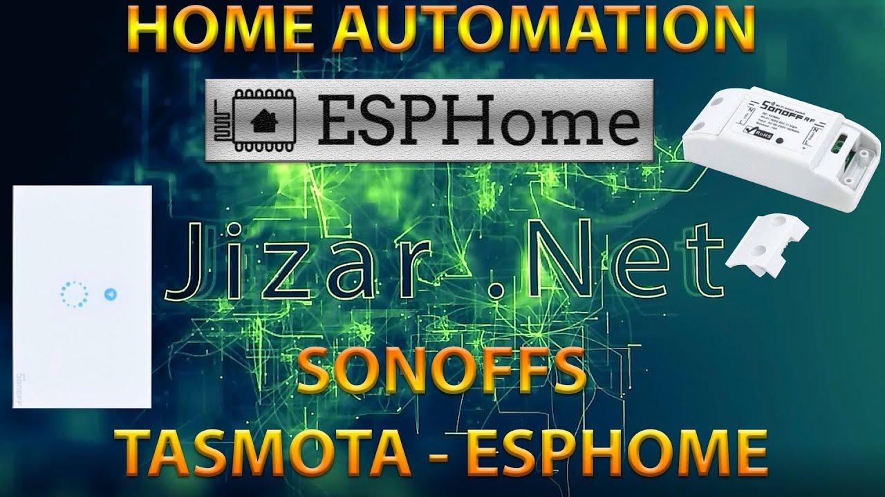 Home Automation -Sonoff, Tasmotta - ESPHome