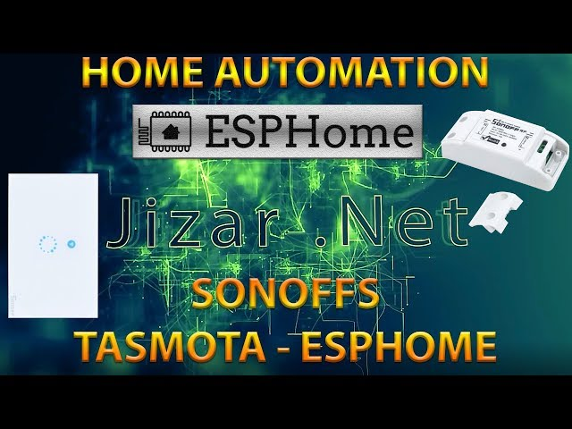 Home Automation -Sonoff, Tasmotta – ESPHome – Smart Home Informer