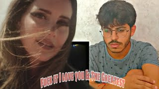 Lana Del Rey - Fuck it I love You & The Greatest [Reaction] .