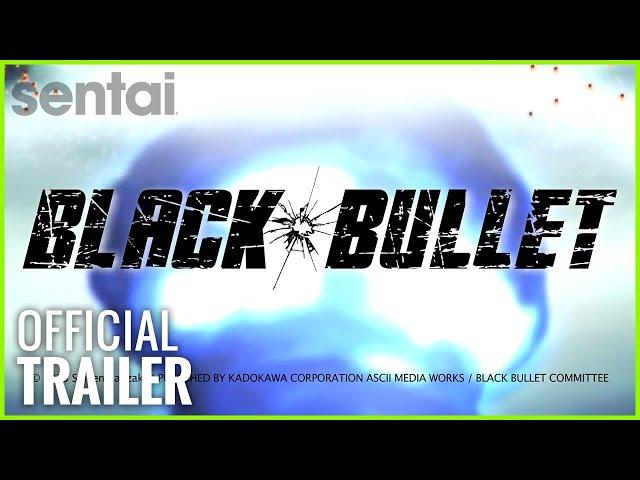 Black Bullet Official Trailer