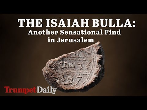 The Isaiah Bulla: Another Sensational Find in Jerusalem | The Trumpet Daily