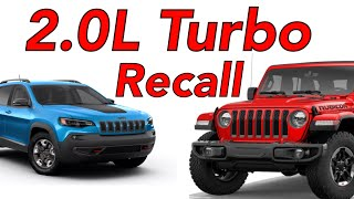 2.0 LITER TURBO RECALL  JEEP JL WRANGLER AND JEEP CHEROKEE