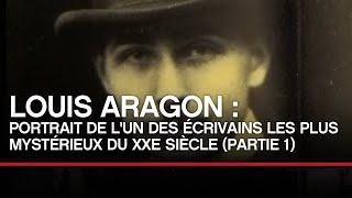 Louis Aragon : portrait de l'un des écrivains les plus mysétrieux du XXe (1/2) - Toute L'Histoire