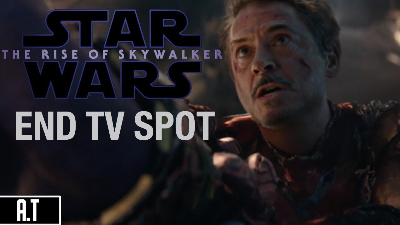 Avengers Endgame Star Wars The Rise Of Skywalker End Tv Spot Youtube
