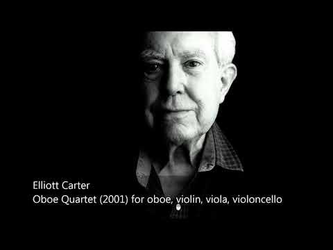 Elliott Carter (1908-2012):  Oboe Quartet (2001) for oboe, violin, viola, violoncello