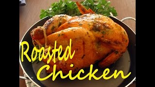 How To Make A Perfect Herb Roasted Chicken -- The Frugal Chef