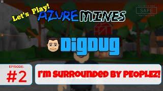 Roblox Azure Mines : Ep 2 : Ich bin umgeben von Peoplez!