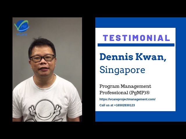 Dennis Kwan | PgMP Bootcamp | Singapore | vCare Project Management | Testimonial