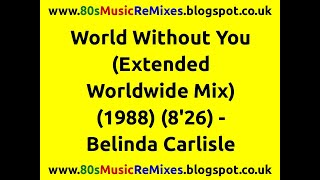 World Without You (Extended Worldwide Mix) - Belinda Carlisle | 80s Club Mixes | 80s Club Music