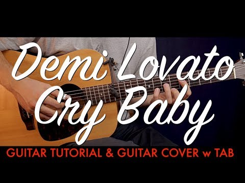 Demi Lovato Cry Baby Guitar Tutorial Lesson Guitar Cover How To