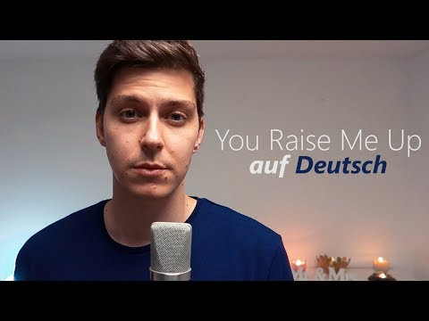 YOU RAISE ME UP auf DEUTSCH  German  by Voyce