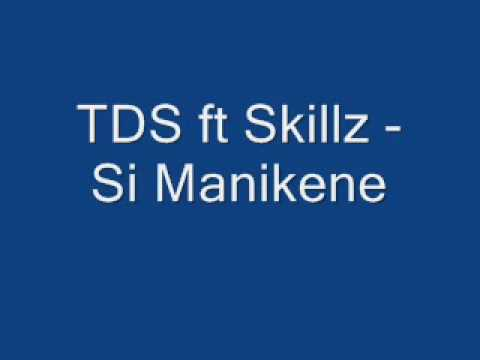 TDS ft Skillz - Si Manikene .wmv