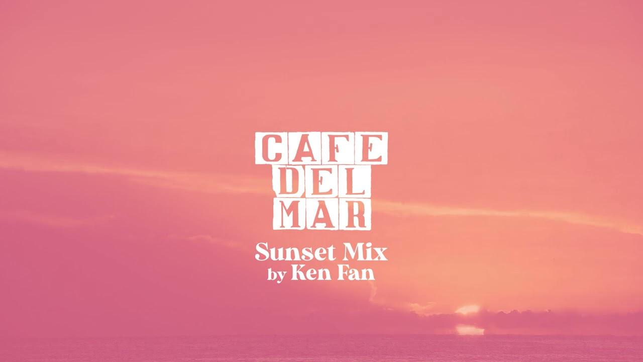 Café del Mar Ibiza Sunset Mix by Ken Fan