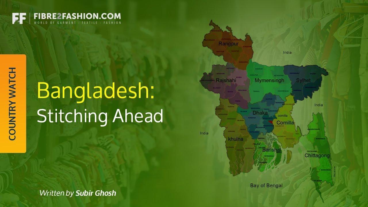 Focus Bangladesh: Stitching Ahead | Country Watch | Fibre2Fashion