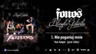 5. Fonos - Nie Poganiaj Mnie feat. Kacper (Prod. Gibbs)