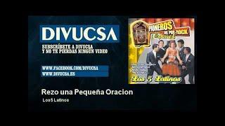 Los 5 Latinos - Rezo una Pequeña Oracion - Divucsa
