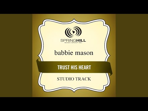 Trust His Heart (High Key-Studio Track w/o Background Vocals)