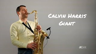 GIANT - Calvin Harris, Rag'n'Bone Man (JK Sax Cover)