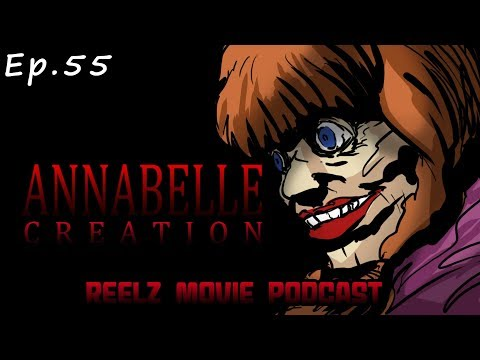 """Reel'Z Movie Podcast - Ep.55 """"Annabelle:Creation"""" 2017"""