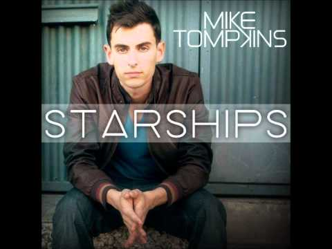 Mike Tompkins - Starships (feat. Johnny...