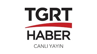 TGRT Haber TV - Canlı Yayın ᴴᴰ