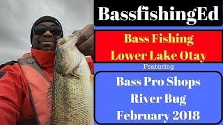 San Diego Bass Fishing Otay Lake February 2018