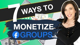 7 Ways To Make Money With Facebook Groups