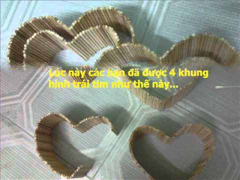 Hướng dẫn làm trái tim đôi bằng tăm tre !!!