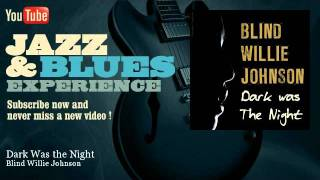 Blind Willie Johnson - Dark Was the Night - JazzAndBluesExperience