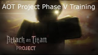 Phase V Training   AOT Project Roblox  