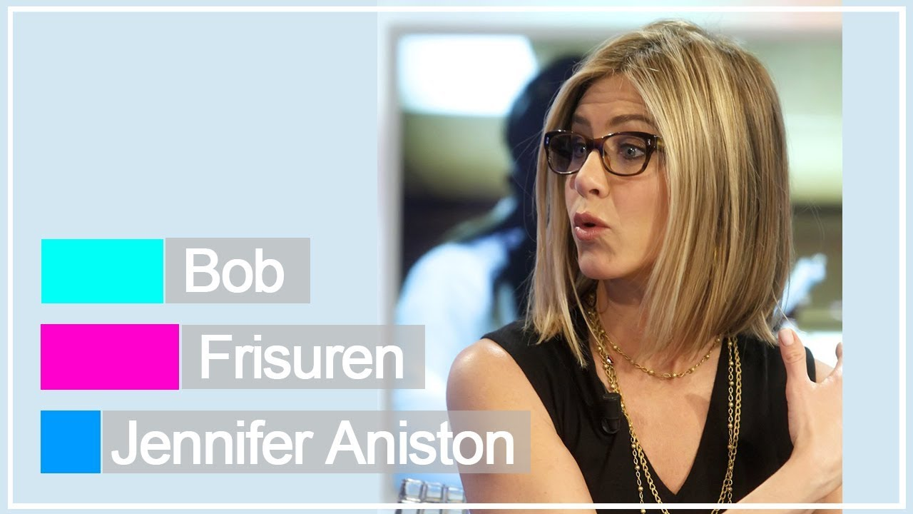 Bob Frisuren Jennifer Aniston Youtube