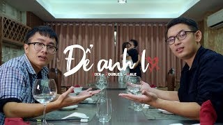 [OFFICIAL MV] ĐỂ ANH LO (#DAL) - LÊ BAND | INFAMOUS TEAM