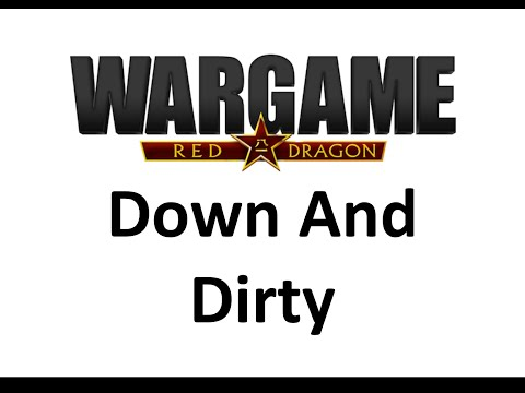 Wargame Red Dragon - Down And Dirty