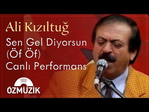 Ali Kızıltuğ - Sen Gel Diyorsun (Öf Öf) Canlı Performans