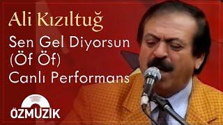 Ali Kızıltuğ - Sen Gel Diyorsun (Öf Öf) Canlı Performans Video