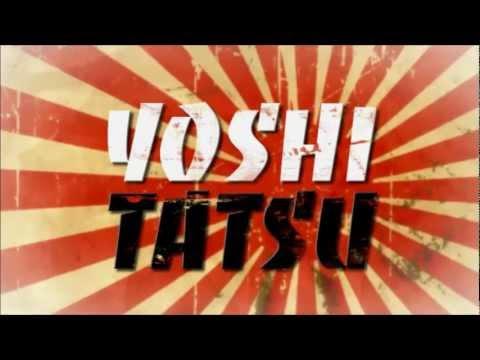 Yoshi Tatsu Titantron And Theme Song 2012 HD(With Download Link)